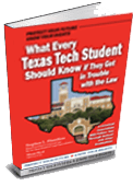 Are You a Texas Tech Student Facing a DWI, POM or Other Code of Conduct Charge? Download Our Free Book and Learn Your Student Rights!