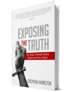 Exposing the Truth: The Texas Criminal Justice System and Your Rights
